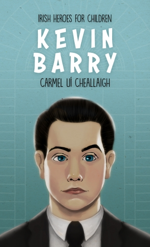 'Irish Heroes for Children: Kevin Barry' Launched!